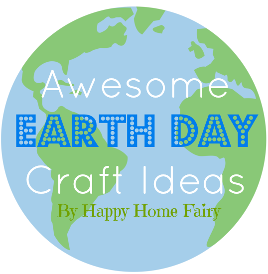 earth crafts for earth day   happy home fairy