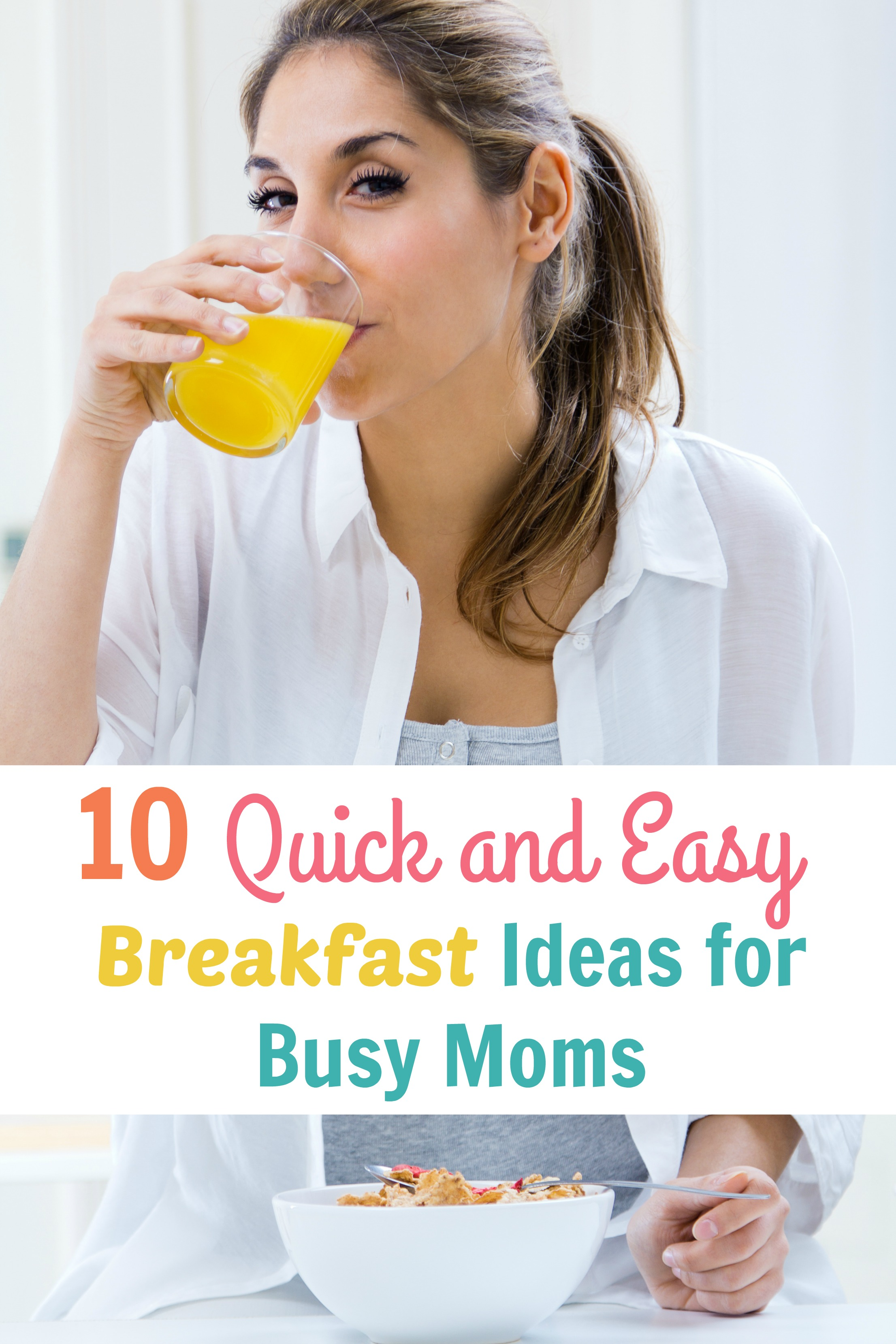10 quick and easy breakfast ideas for busy moms happy for Breakfast ideas for mom