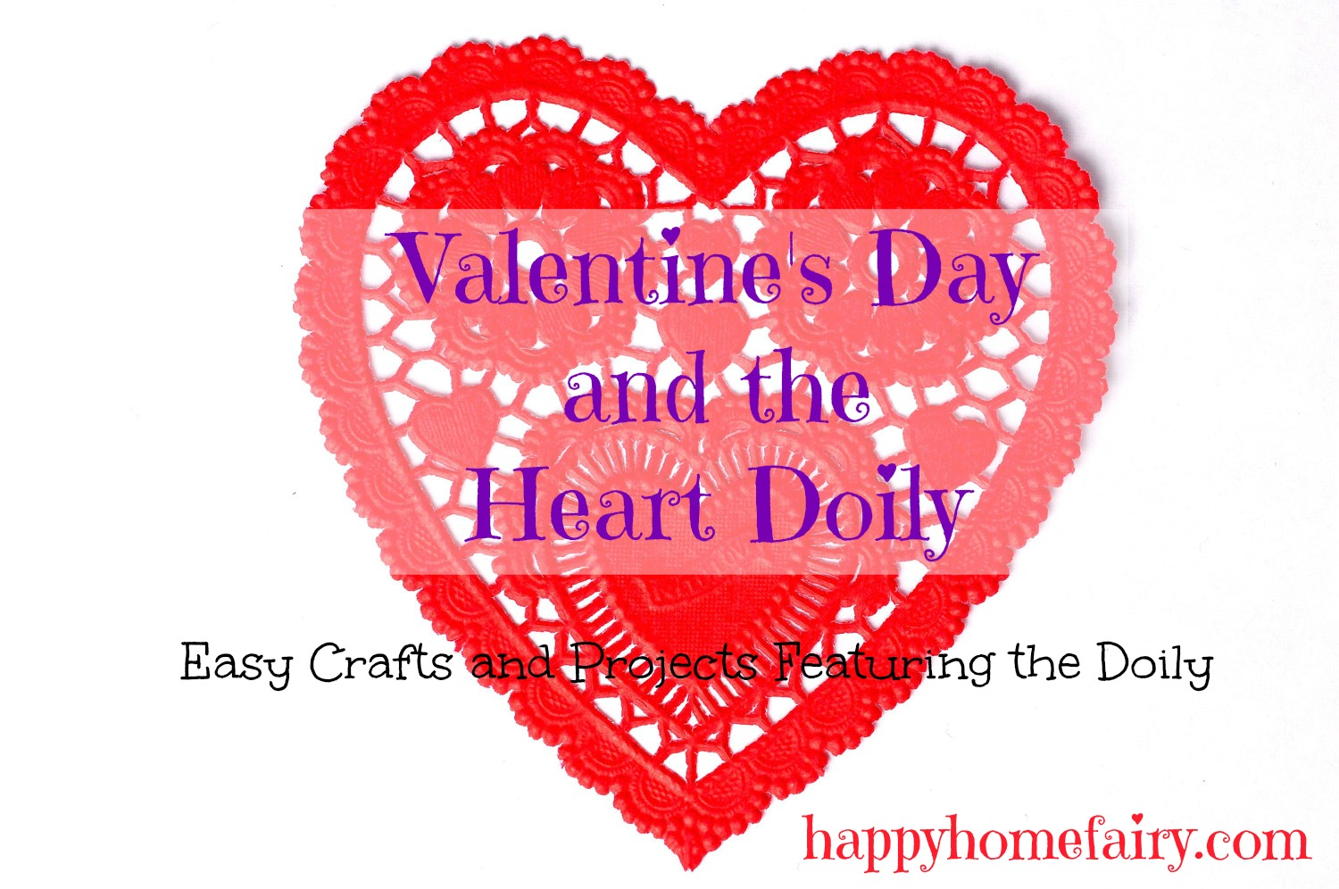 Valentine S Day And The Heart Doily Happy Home Fairy