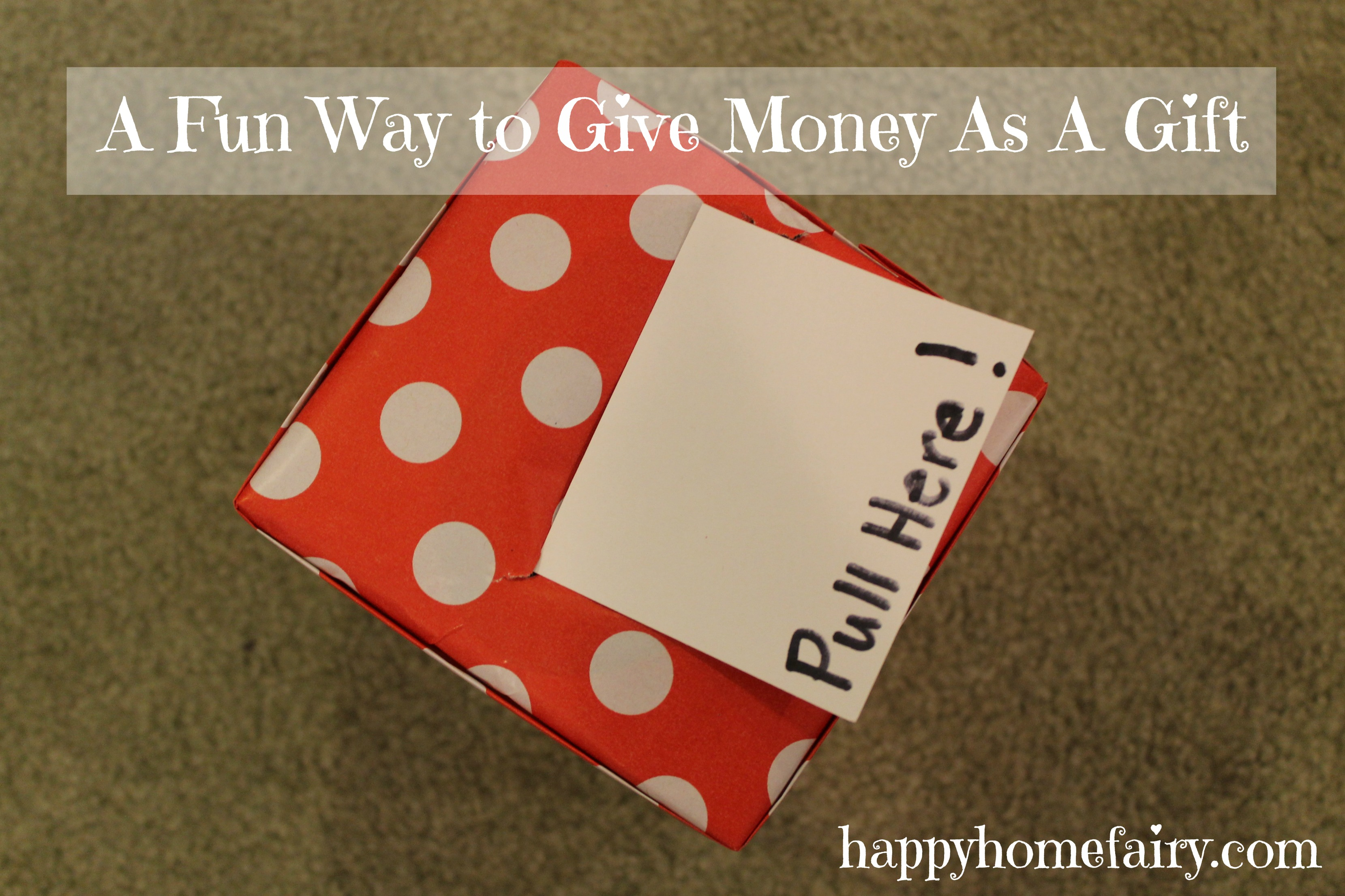A Fun Way to Give Money As A Gift - Happy Home Fairy